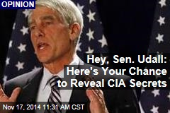 Hey, Sen. Udall: Here's Your Chance to Reveal CIA Secrets