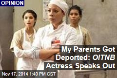 My Parents Got Deported: OITNB Actress Speaks Out