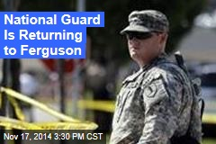 National Guard Is Returning to Ferguson