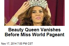 Beauty Queen Vanishes Before Miss World Pageant