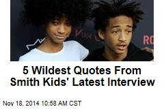 5 Wildest Quotes From Smith Kids' Latest Interview