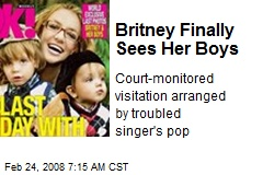 Britney Finally Sees Her Boys