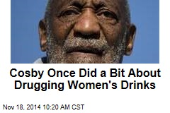 Cosby Once Did a Bit About Drugging Women's Drinks