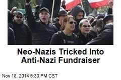 Neo-Nazis Tricked Into Anti-Nazi Fundraiser
