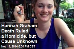 Hannah Graham Death Ruled a Homicide, but Cause Unknown