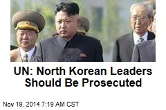 UN: North Korean Leaders Should Be Prosecuted
