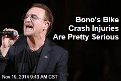 Bono's Bike Crash Injuries Are Pretty Serious