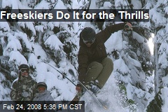 Freeskiers Do It for the Thrills