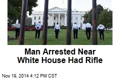 Man Arrested Near White House Had Rifle