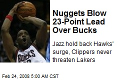 Nuggets Blow 23-Point Lead Over Bucks