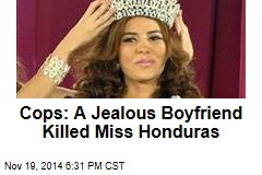 Cops: A Jealous Boyfriend Killed Miss Honduras