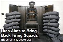 Utah Aims to Bring Back Firing Squads