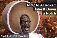 NBC to Al Roker: Take It Down a Notch