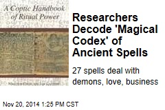 Researchers Decode 'Magical Codex' of Ancient Spells