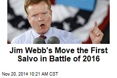 Jim Webb's Move the First Salvo in Battle of 2016