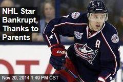 NHL Star Bankrupt, Thanks to Parents