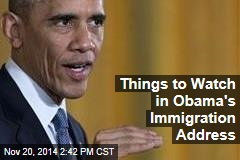 Things to Watch in Obama's Immigration Address