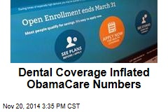 Dental Coverage Inflated ObamaCare Numbers