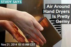 Air Around Hand Dryers Is Pretty Germy