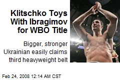 Klitschko Toys With Ibragimov for WBO Title
