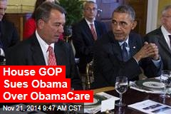 House GOP Sues Obama Over ObamaCare