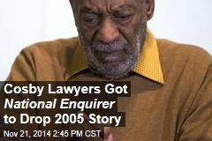 Cosby Lawyers Got National Enquirer to Drop 2005 Story