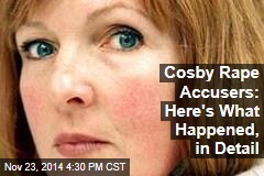 Cosby Rape Accusers: Here's What Happened, in Detail