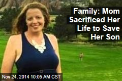 Family: Mom Sacrificed Her Life to Save Her Son