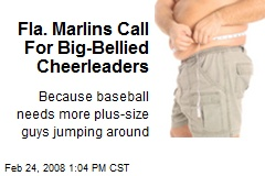 Fla. Marlins Call For Big-Bellied Cheerleaders