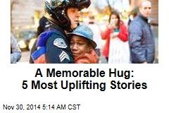A Memorable Hug: 5 Most Uplifting Stories