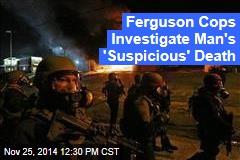Ferguson Cops Investigate Man's 'Suspicious' Death