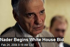Nader Begins White House Bid