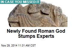 New Roman God Leaves Experts Baffled