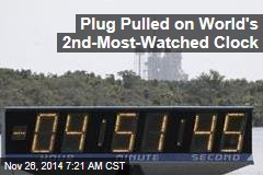 Plug Pulled on World's 2nd-Most-Watched Clock