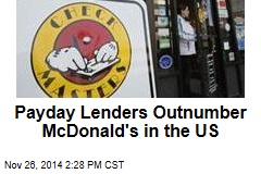 Payday Lenders Outnumber McDonald's in the US
