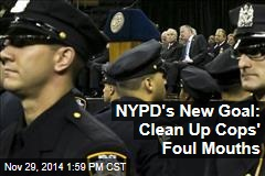 NYPD's New Goal: Clean Up Cops' Foul Mouths