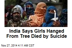 India: Girls Hanged From Tree Died by Suicide
