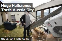 Huge Hailstones Trash Aussie City