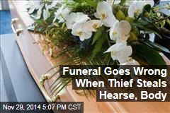 Funeral Goes Wrong When Thief Steals Hearse, Body