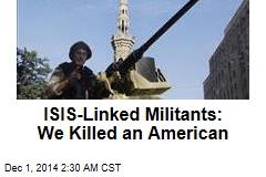 ISIS-Linked Militants: We Killed US Oil Worker