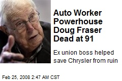 Auto Worker Powerhouse Doug Fraser Dead at 91