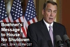 Boehner's Message to House: No Shutdown