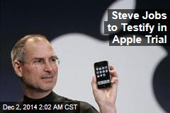 Steve Jobs to Testify in Apple Trial