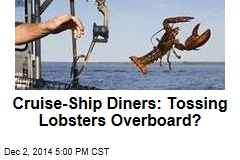 Cruise-Ship Diners: Tossing Lobsters Overboard?