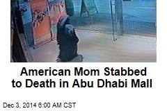 American Mom Stabbed to Death in Abu Dhabi Mall