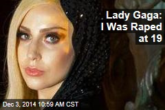 Lady Gaga: I Was Raped at 19