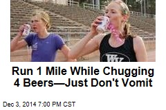 Run 1 Mile While Chugging 4 Beers—Just Don't Vomit