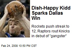 Dish-Happy Kidd Sparks Dallas Win