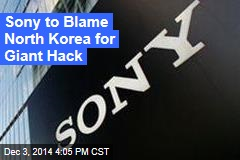 Sony to Blame North Korea for Giant Hack