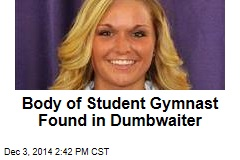 Body of Student Gymnast Found in Dumbwaiter